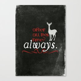 Harry Potter Severus Snape After all this time? - Always. Canvas Print