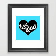 Love Out Loud - Black & White Framed Art Print