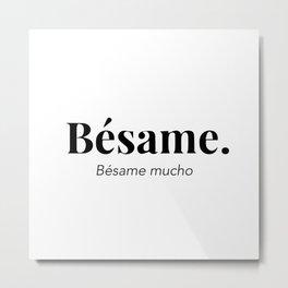 Bésame Metal Print