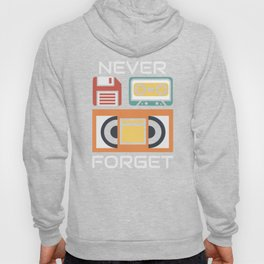 Never Forget Floppy Disk VHS and Casette Tapes  Hoody