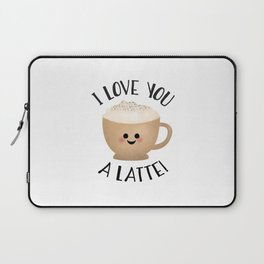 I Love You A LATTE! Laptop Sleeve