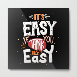 Easy Thinking Easy Going Typography Text Art Metal Print