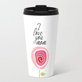 Love you mom art Travel Mug