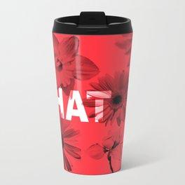 IT IS WHAT IT IS. Metal Travel Mug