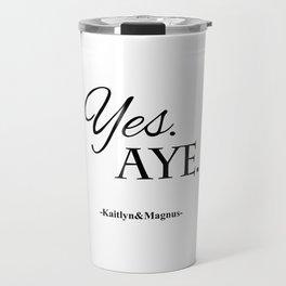 Yes. Aye. Travel Mug