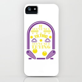 """Great t-shir5t design """"If You're Not Tilting You're Not Trying"""" A nice Saying to keep you Motivated iPhone Case"""