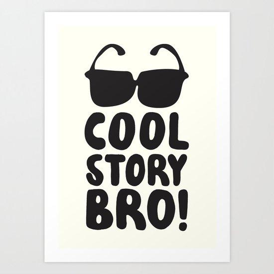 Cool Story Bro Art Print