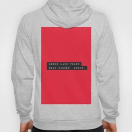 Words Have Power: Read Banned Books Hoody
