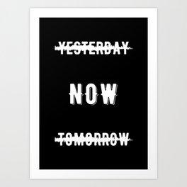 Inspirational - Do It Now! Art Print