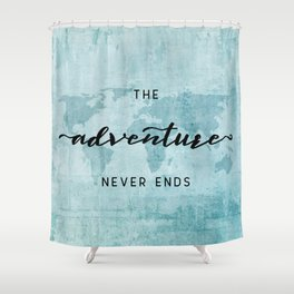 The Adventure Never Ends - Turquoise Map Shower Curtain