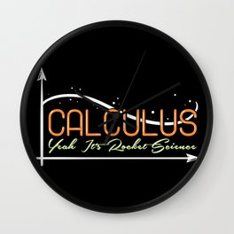 Mathematic Pun: Calculus Yeah, It's Rocket Science Wall Clock
