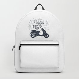 Life Is A Journey. Enjoy The Ride Backpack