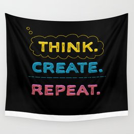 Think. Create. Repeat.  Wall Tapestry