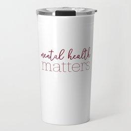 Mental Health Matters - Cranberry Travel Mug