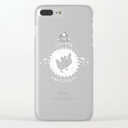 The Chicken Whisperer Funny Farmer Clear iPhone Case