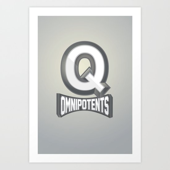 Q Omnipotents Art Print
