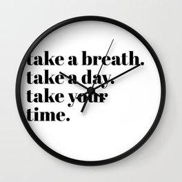 take a breath Wall Clock