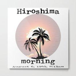 Hiroshima Morning Metal Print