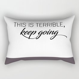 This is Terrible, Keep Going-MFM Rectangular Pillow