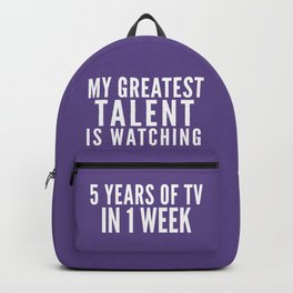 MY GREATEST TALENT IS WATCHING 5 YEARS OF TV IN 1 WEEK (Ultra Violet) Backpack