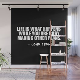 life is what happens Wall Mural