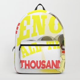 A t-shirt Saying All The Shine Of A Thousand Spotlight Will Never Be Enough For Me Backpack