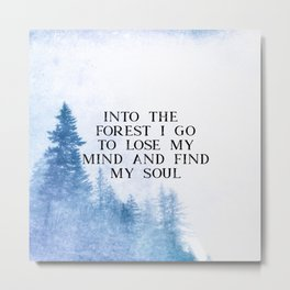 Into The Forest I Go Metal Print