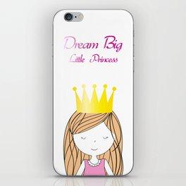Dream Big Little Princess iPhone Skin