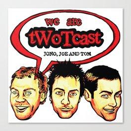 tWoTcast Canvas Print