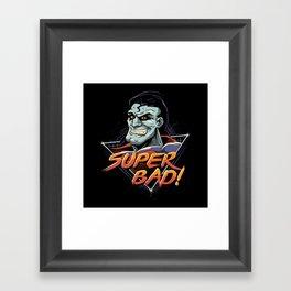 Super Bad! Framed Art Print