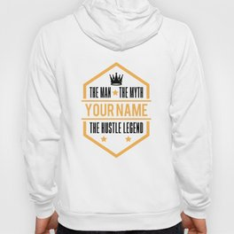 the man the myth your nam the hustle legend brother Hoody