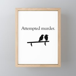 Attempted Murder Framed Mini Art Print