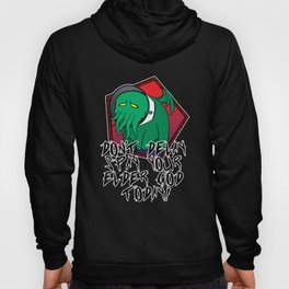 Don't Delay Spay Your Elder God Today! Hoody