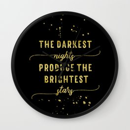 TEXT ART GOLD The darkest nights produce the brightest stars Wall Clock