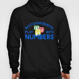 Accountants Play With Numbers Audit Accounting Hoody