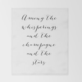 Among the whisperings and the champagne and the stars - The Great Gatsby Throw Blanket
