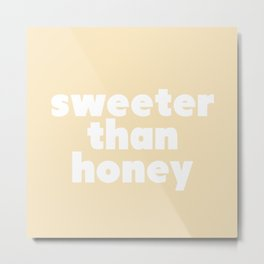 sweeter than honey Metal Print