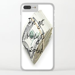 Money to Spend (Law of Attraction Affirmation) Clear iPhone Case
