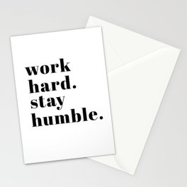 work hard. stay humble. Stationery Cards