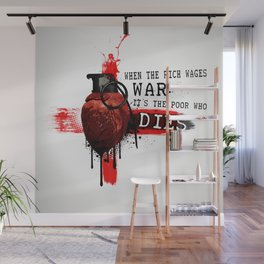 When The Rich Wages War... Wall Mural