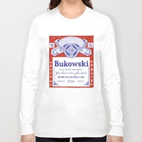 bukowski Long Sleeve T-shirts featuring bukowski by Mathiole
