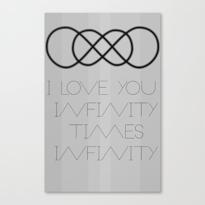 I Love You Infinity Times Infinity Canvas Print By Hiimadel Society6