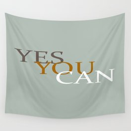 Yes You Can Wall Tapestry
