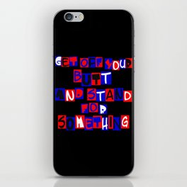 Get Off Your Butt iPhone Skin