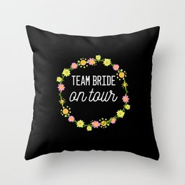 Team Bride On Tour Bachelorette Party Brides Maid Throw Pillow