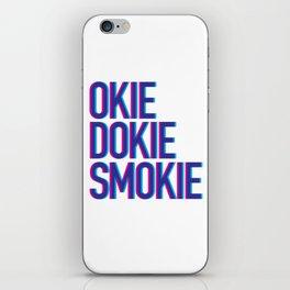 Okie Dokie Smokie Design iPhone Skin