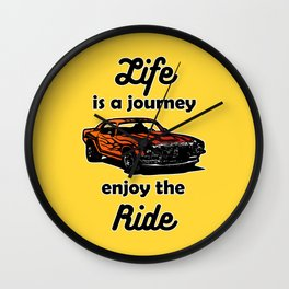 Life is a Journey, Enjoy the Ride Wall Clock