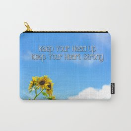Keep Your Head Up, Keep Your Heart Strong Carry-All Pouch