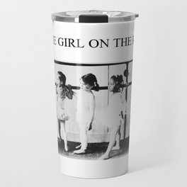 'Be the girl on the right' inspirational young girl dance ballet black and white photograph Travel Mug