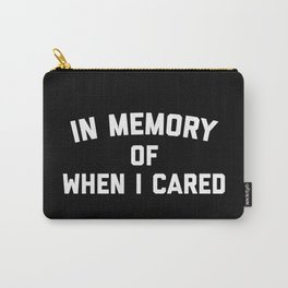 Memory When Cared Funny Quote Carry-All Pouch